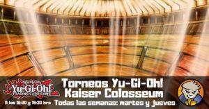 Torneos Semanales de Yu-Gi-Oh! Kaiser Colosseum @ Magicsur Chile